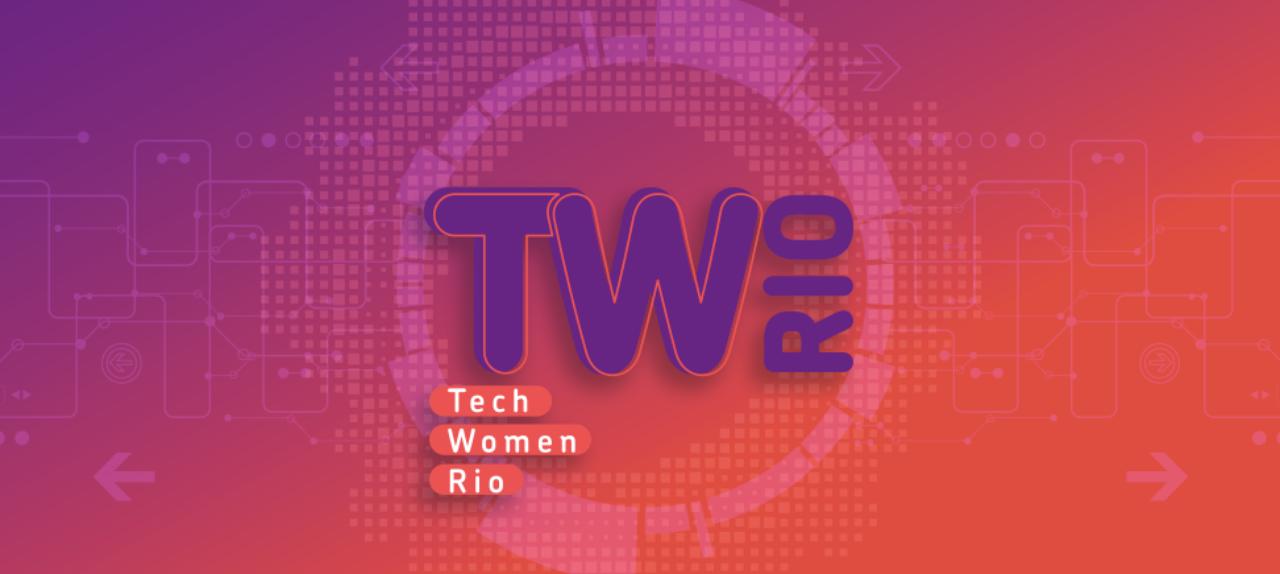4a Edição do Tech Women Rio