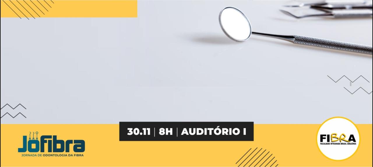 I JORNADA DE ODONTOLOGIA DA FIBRA