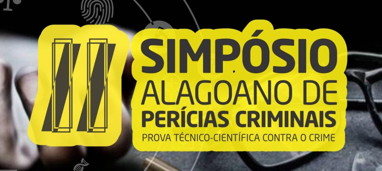 II Simpósio Alagoano de Perícias Criminais