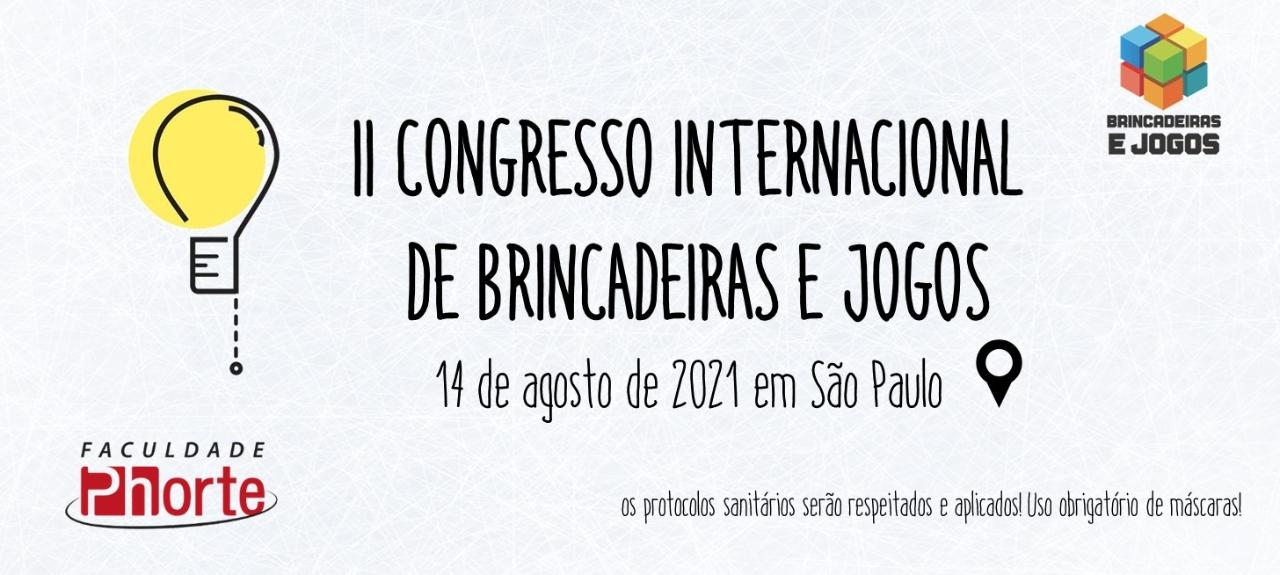 II CONGRESSO INTERNACIONAL DE BRINCADEIRAS E JOGOS