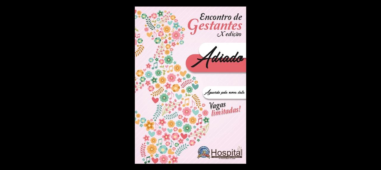 X ENCONTRO DE GESTANTES -  ESTA ADIADO.