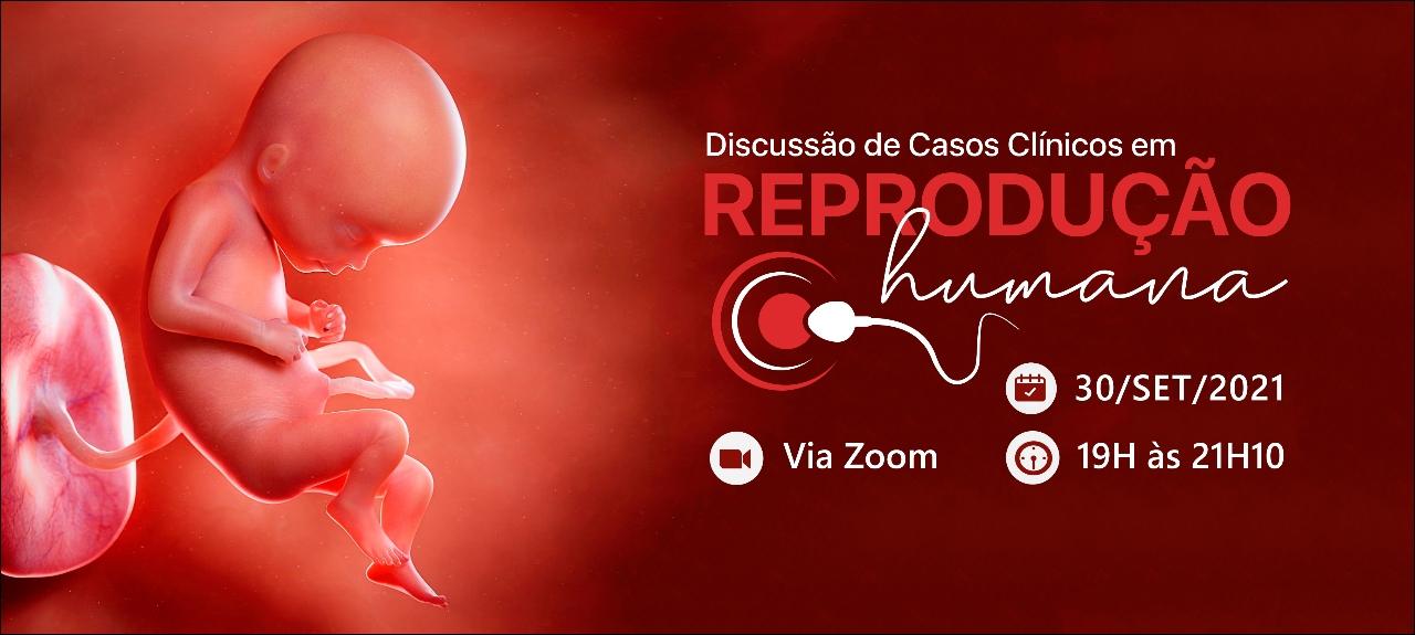 Discussão de Casos Clínicos em Reprodução Humana