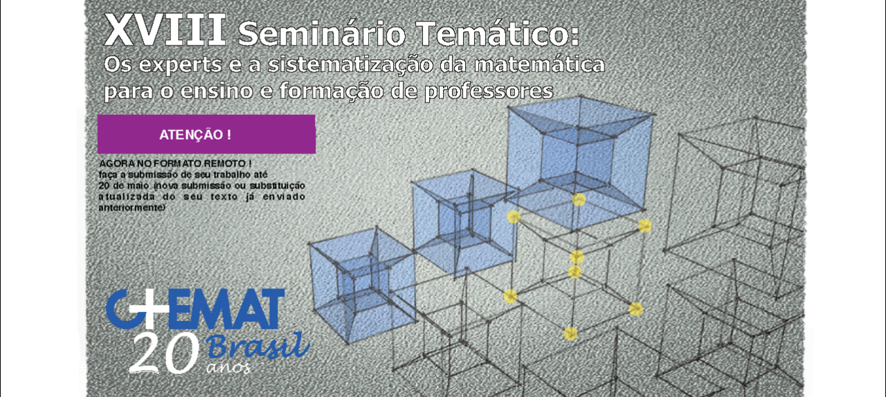 XVIII Seminário Temático: Os experts e a sistematização da matemática para o ensino e formação de professores