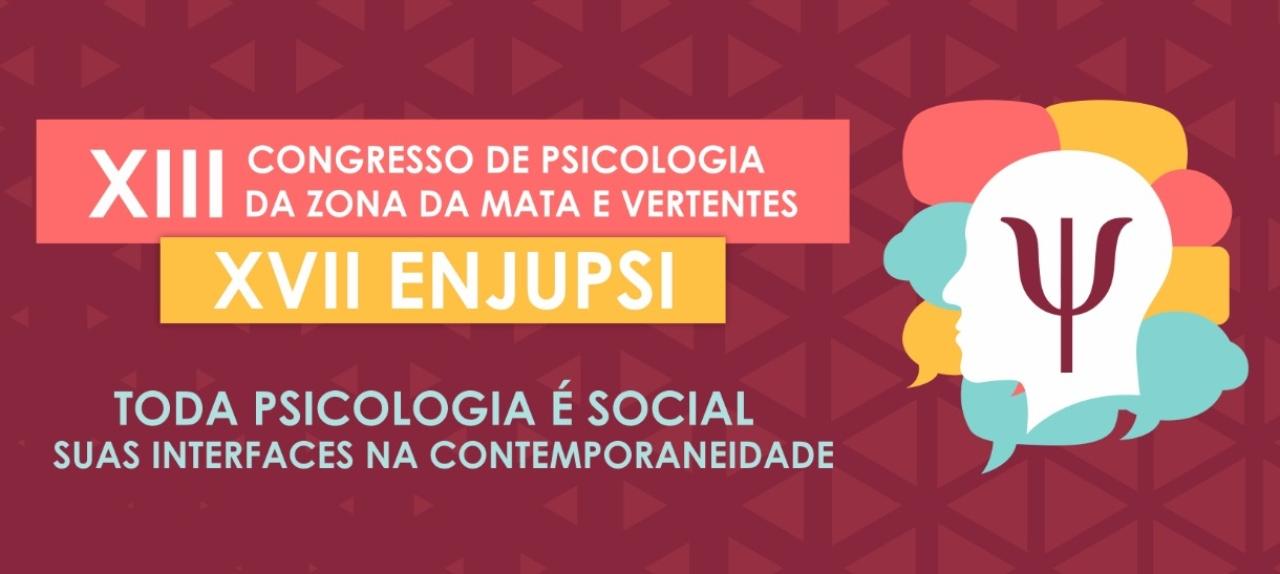 XIII CONGRESSO DE PSICOLOGIA E XVII ENJUPSI