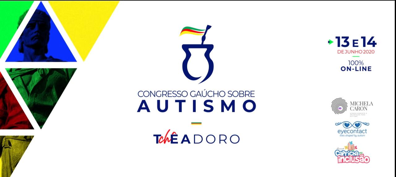 TchEADORO  - 1º  Congresso Gaúcho sobre Autismo -  ON LINE