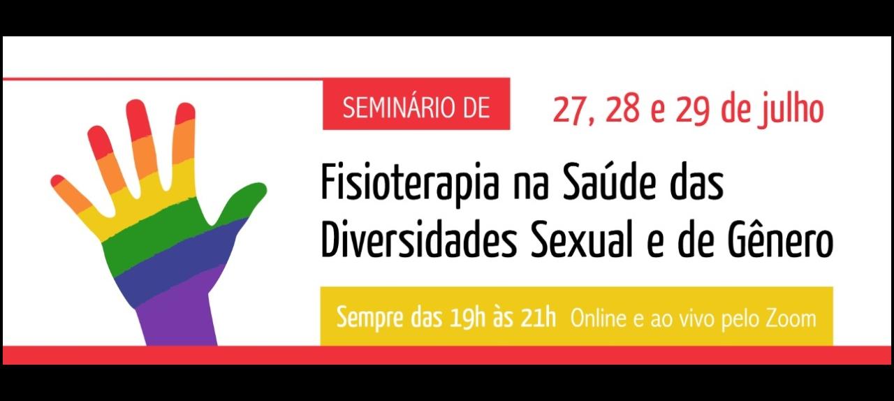Seminário Fisioterapia na Saúde e nas Diversidades de Gênero e Sexual