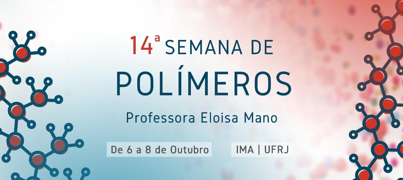14ª Semana de Polímeros Professora Eloisa Mano