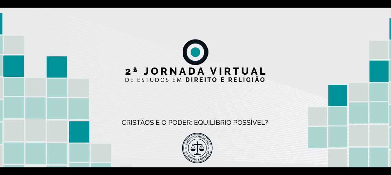 2ª JORNADA VIRTUAL DE ESTUDOS EM DIREITO E RELIGIÃO