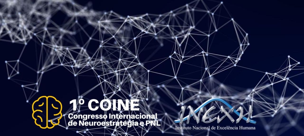 1º COINE - CONGRESSO INTERNACIONAL DE NEUROESTRATÉGIAS E PNL
