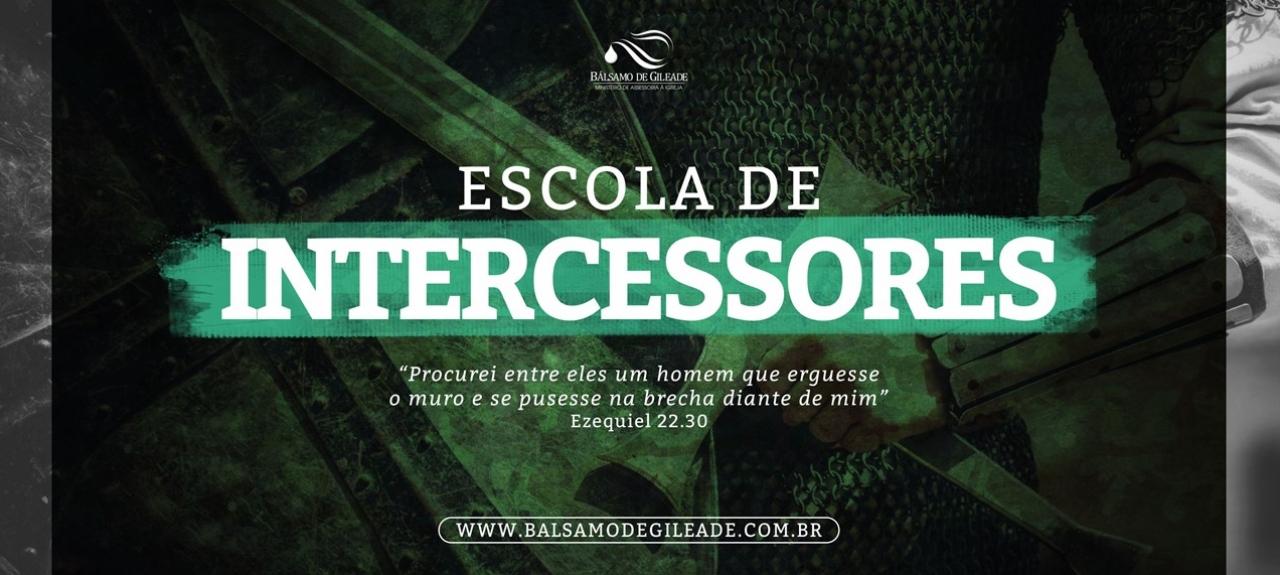 ESCOLA DE INTERCESSORES BÁLSAMO DE GILEADE 2020