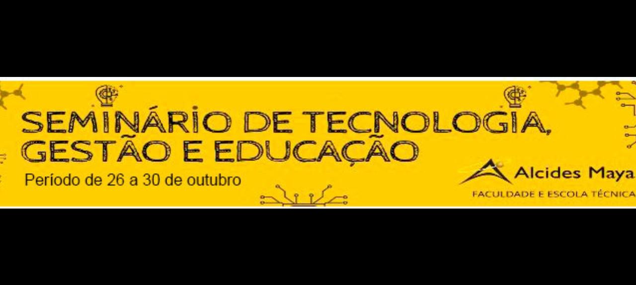 4º Seminário de Tecnologia, Gestão e Educação