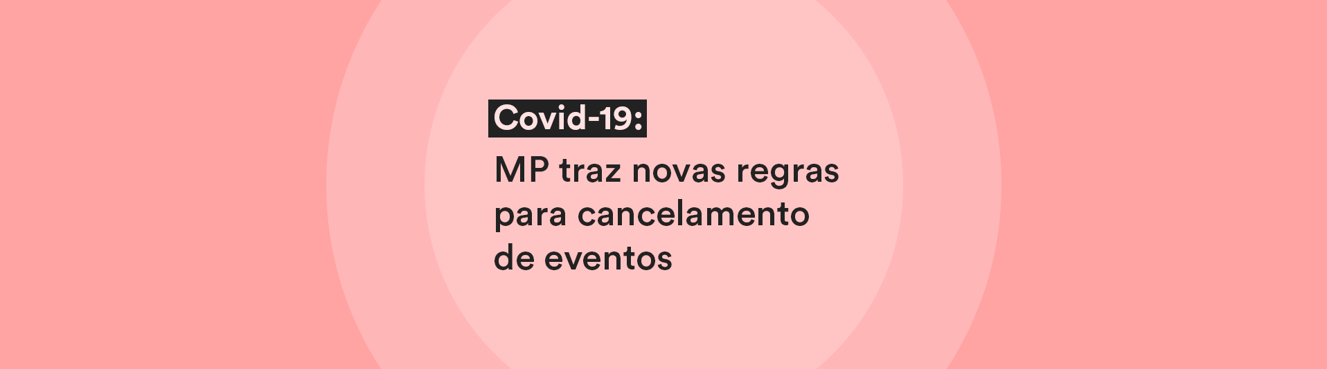Covid-19: MP traz novas regras para cancelamento de eventos