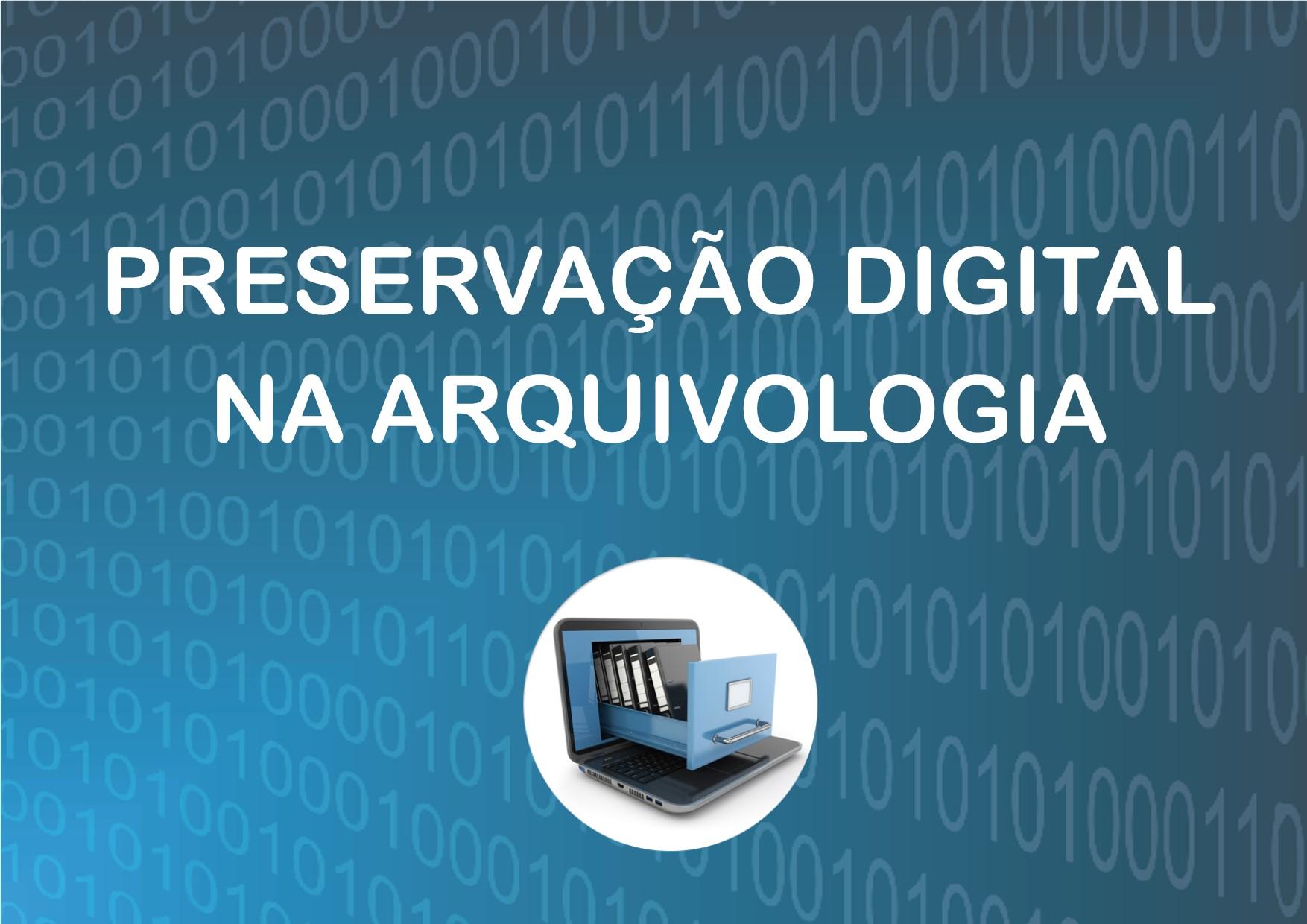 Preservação Digital na Arquivologia