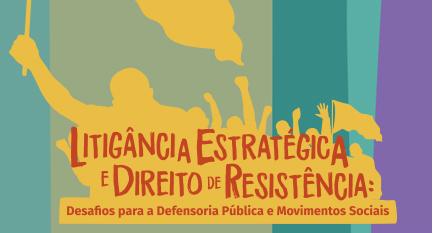 Seminário Litigância estratégica e direito de resistência