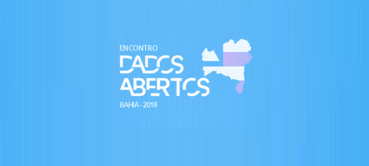 1º ENCONTRO DADOS ABERTOS - BAHIA