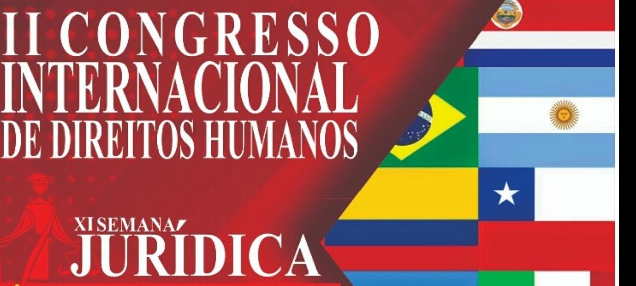 II CONGRESSO INTERNACIONAL DE DIREITOS HUMANOS E XI SEMANA JURÍDICA DAS FIPAR.