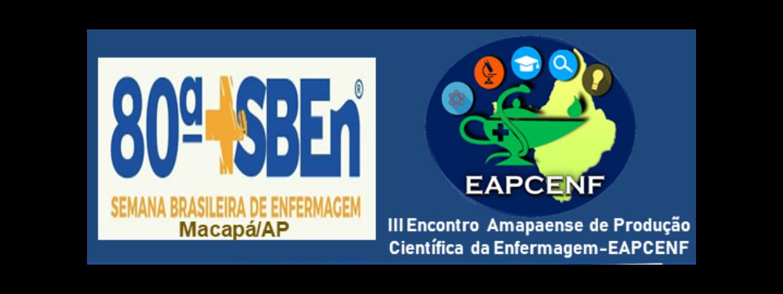 80ª Semana Brasileira de Enfermagem – Macapá-AP e III Encontro Amapaense de Produção Científica em Enfermagem