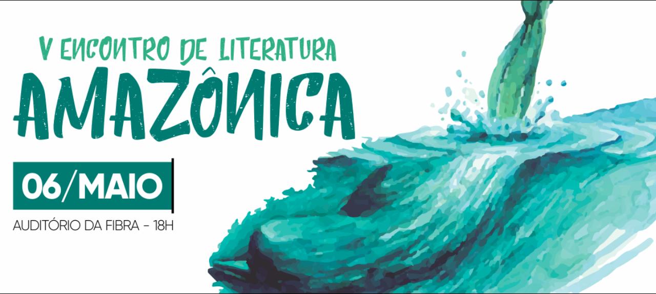 V Encontro de Literatura Amazônica