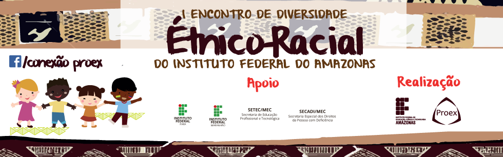 I Encontro sobre Diversidade Étnico-Racial do Instituto Federal do Amazonas